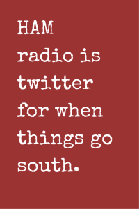 HAM radio is twitter for when things go